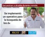 Secuestran por horas a alcalde de Tamaulipas